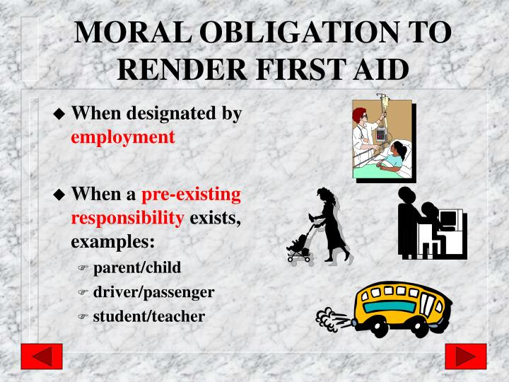 MORAL OBLIGATION TO RENDER FIRST AID