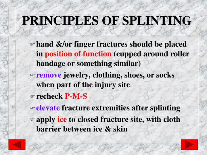 PRINCIPLES OF SPLINTING