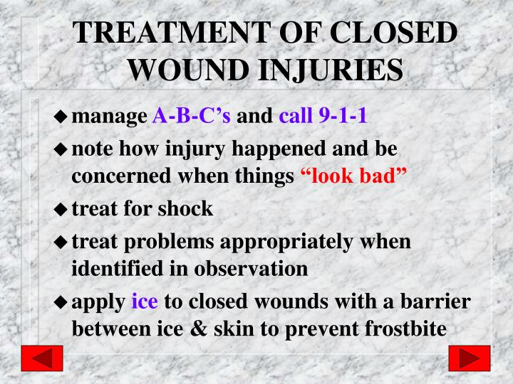 TREATMENT OF CLOSED WOUND INJURIES