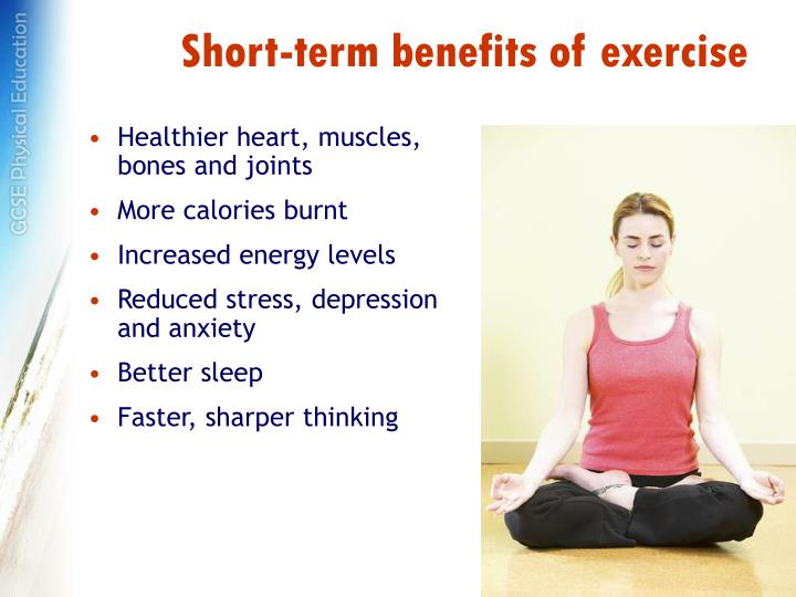 Short-term benefits of exercise