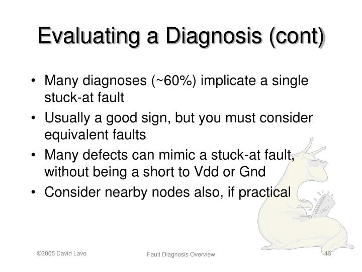 Evaluating a Diagnosis (cont)