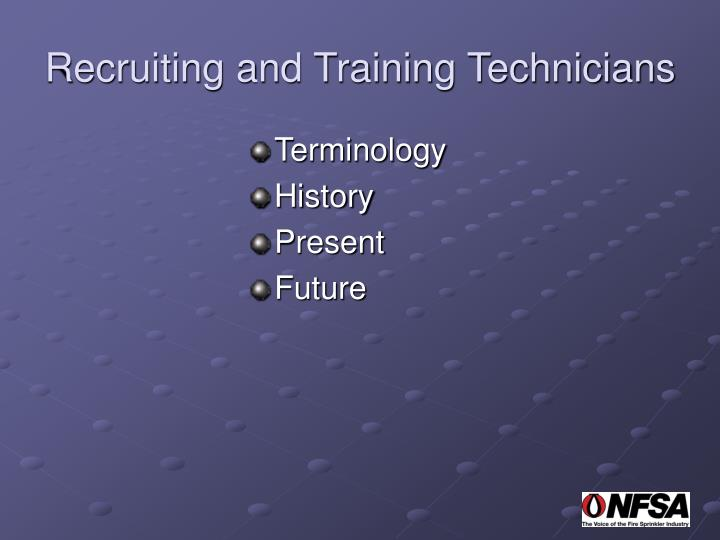 Recruiting and Training Technicians