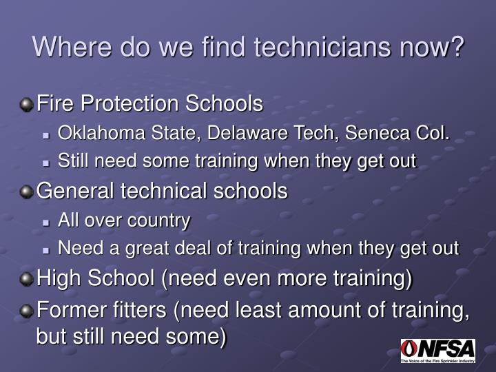 Where do we find technicians now?