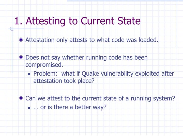 1. Attesting to Current State