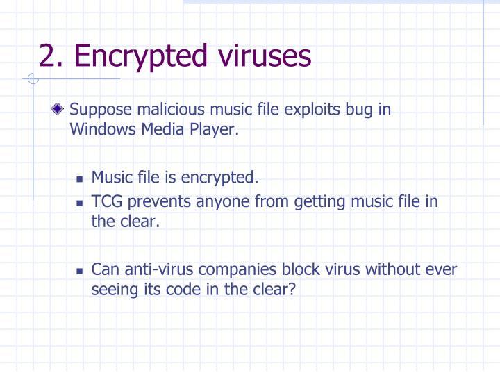 2. Encrypted viruses