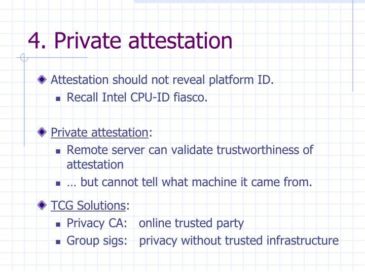 4. Private attestation
