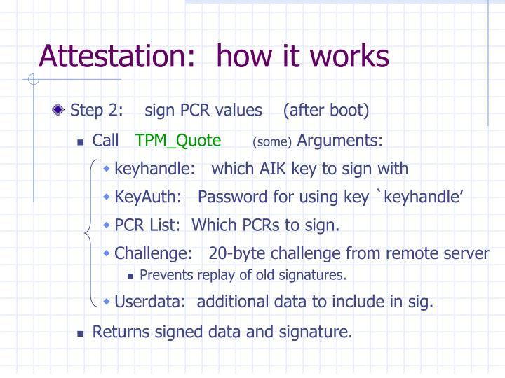 Attestation:  how it works