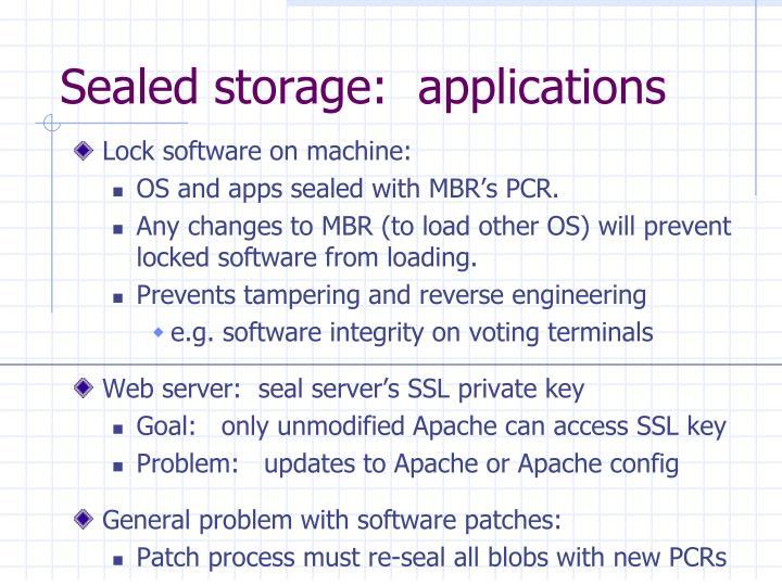 Sealed storage:  applications