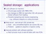 sealed storage applications
