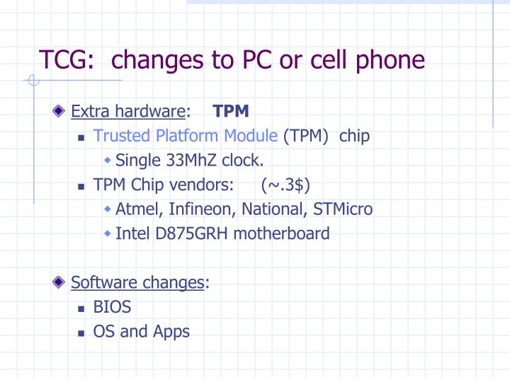 TCG:  changes to PC or cell phone