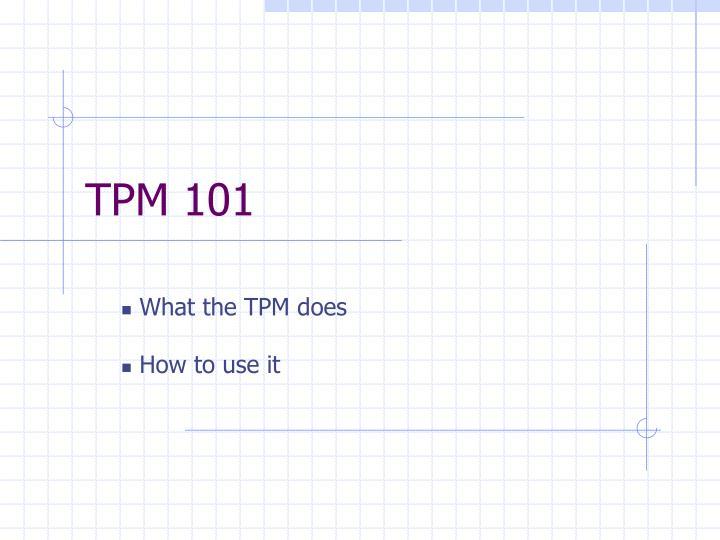 TPM 101