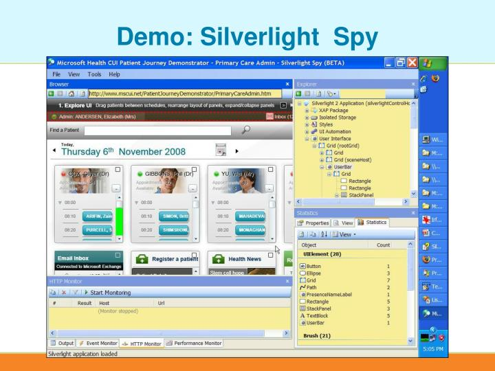 Demo: Silverlight  Spy