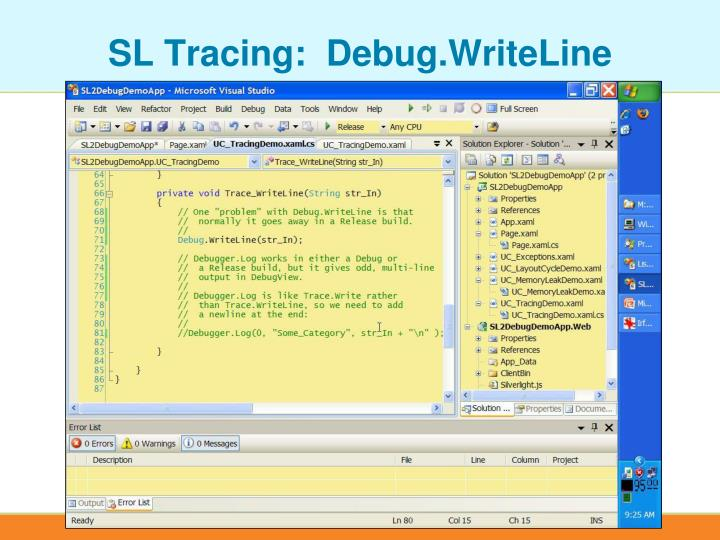 SL Tracing:  Debug.WriteLine