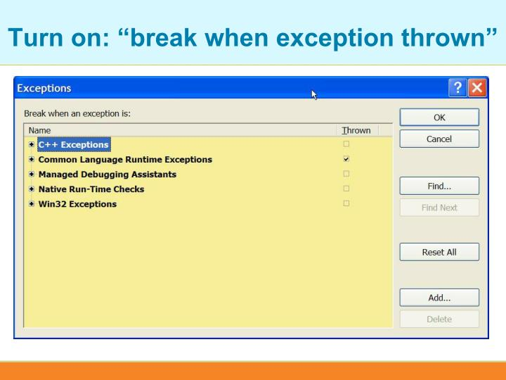 "Turn on: ""break when exception thrown"""