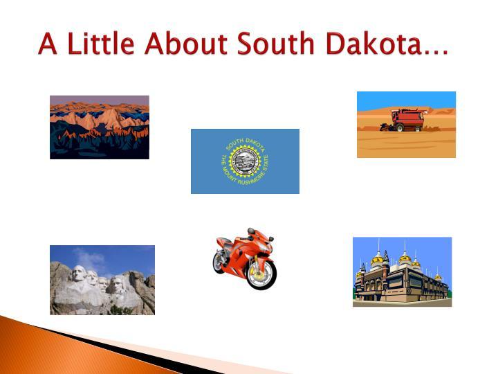 A Little About South Dakota…