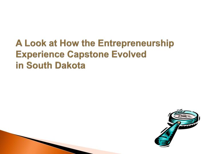 A Look at How the Entrepreneurship Experience Capstone Evolved
