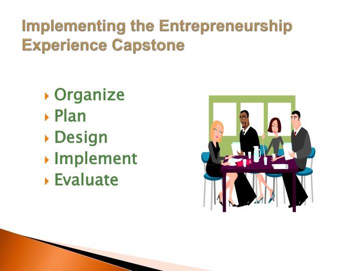 Implementing the Entrepreneurship Experience Capstone