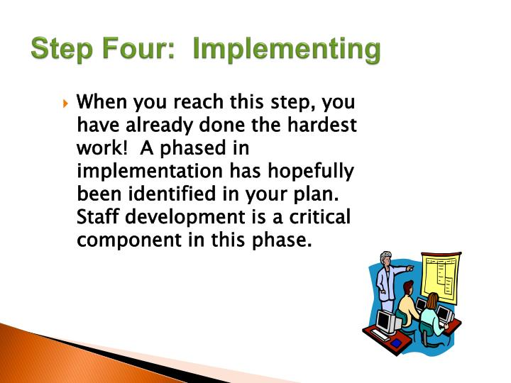 Step Four:  Implementing