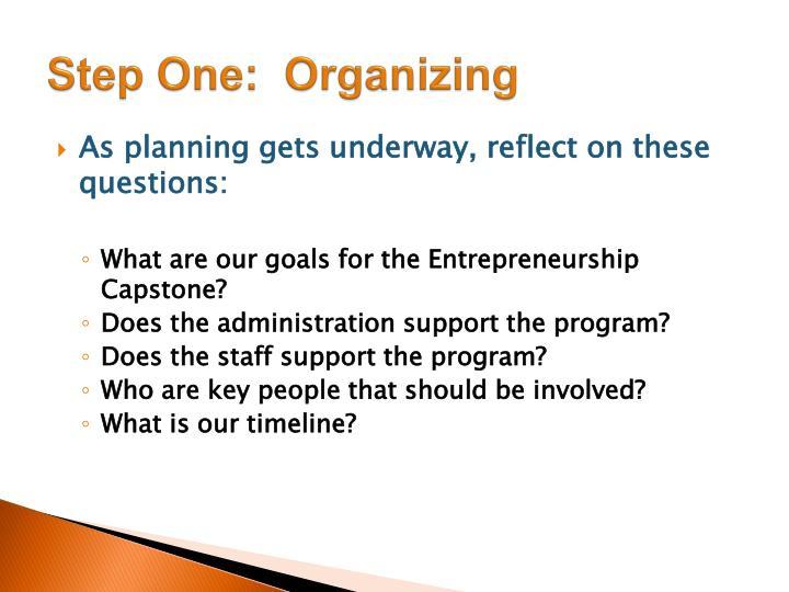 Step One:  Organizing