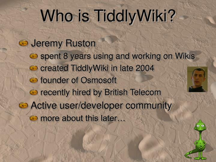 Who is TiddlyWiki?
