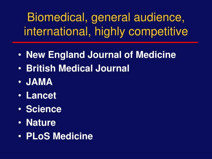 Biomedical, general audience, international, highly competitive