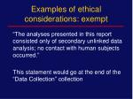 examples of ethical considerations exempt
