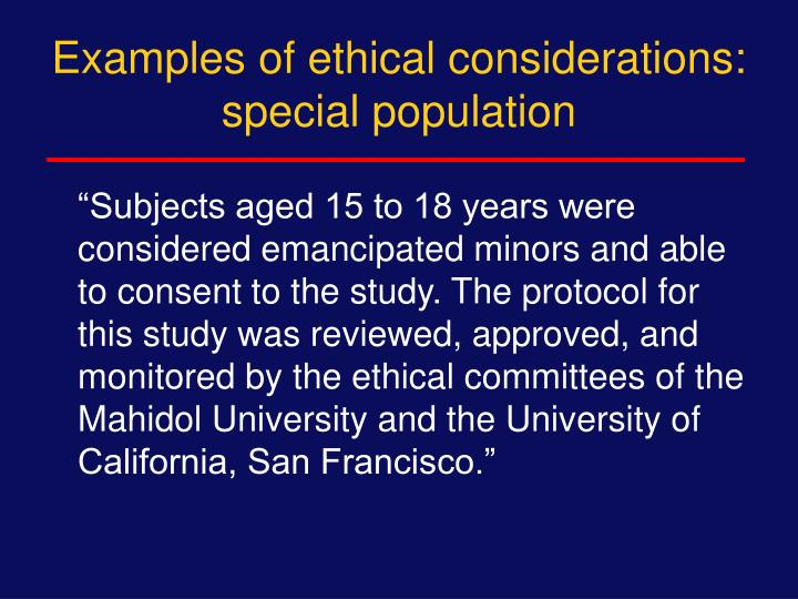 Examples of ethical considerations: special population