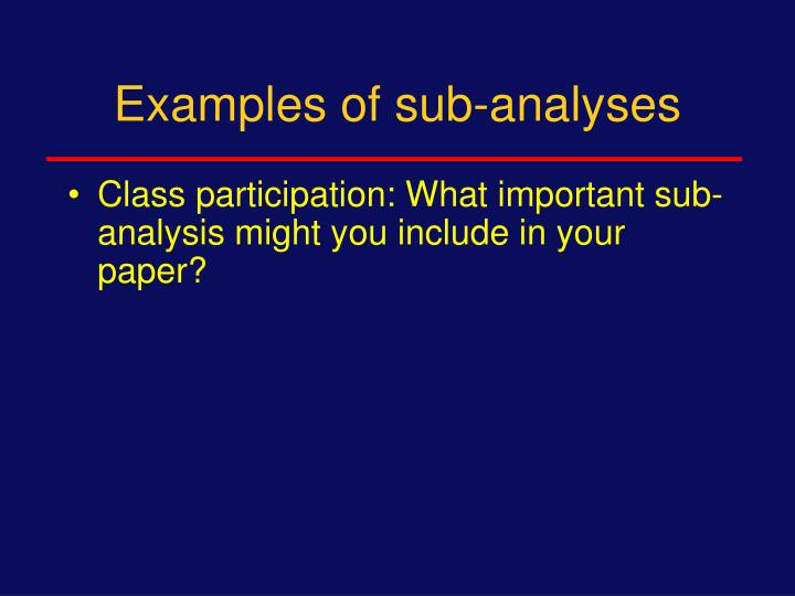 Examples of sub-analyses