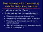results paragraph 2 describe key variables and primary outcome