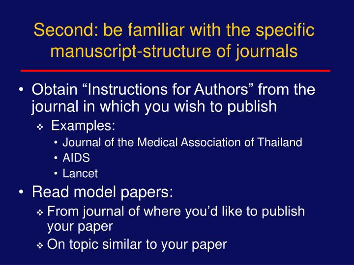 Second: be familiar with the specific manuscript-structure of journals