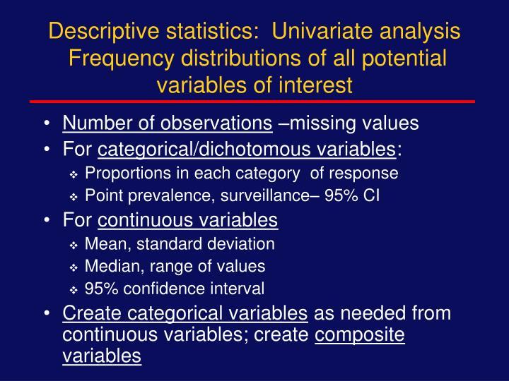 Descriptive statistics:  Univariate analysis
