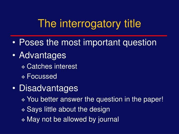 The interrogatory title