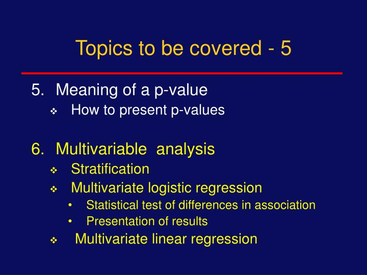 Topics to be covered - 5