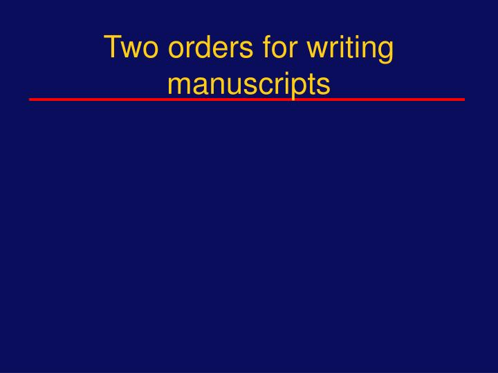 Two orders for writing manuscripts