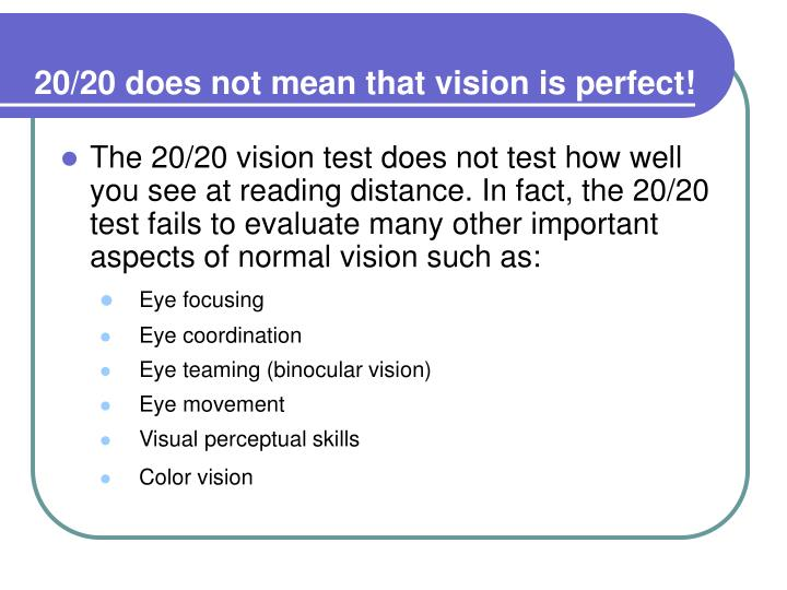 20/20 does not mean that vision is perfect!