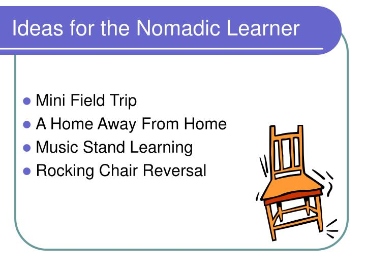 Ideas for the Nomadic Learner