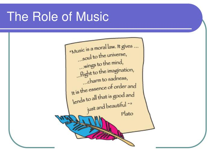 The Role of Music