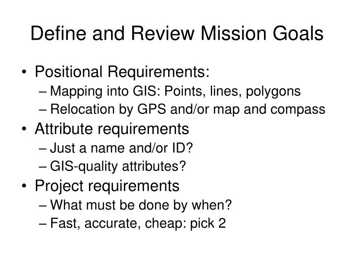 Define and Review Mission Goals
