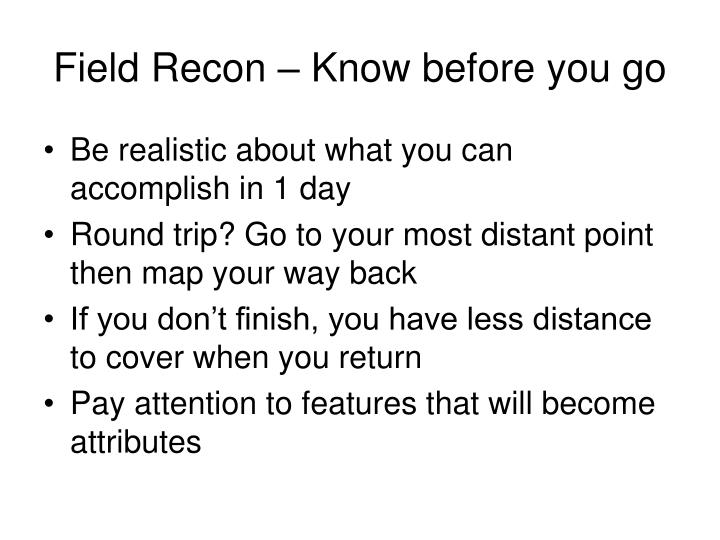 Field Recon – Know before you go