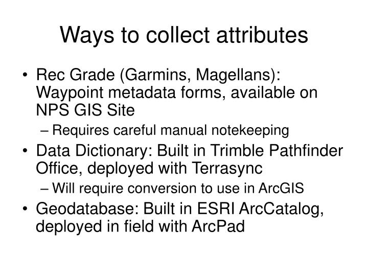 Ways to collect attributes