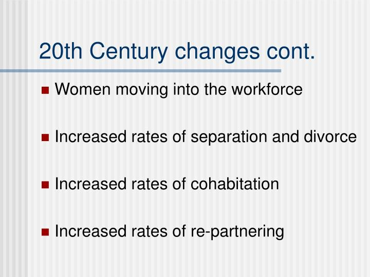 20th Century changes cont.
