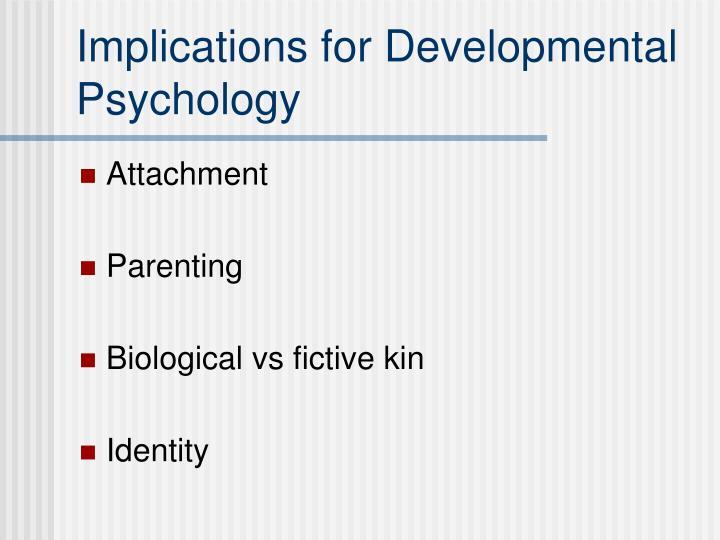 Implications for Developmental Psychology