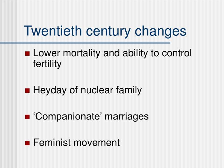 Twentieth century changes