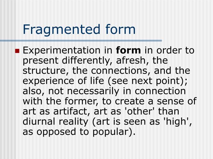 Fragmented form