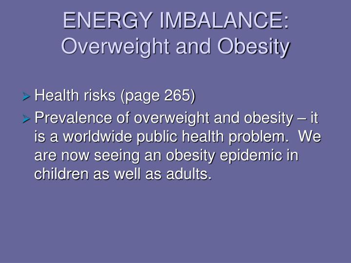ENERGY IMBALANCE: Overweight and Obesity