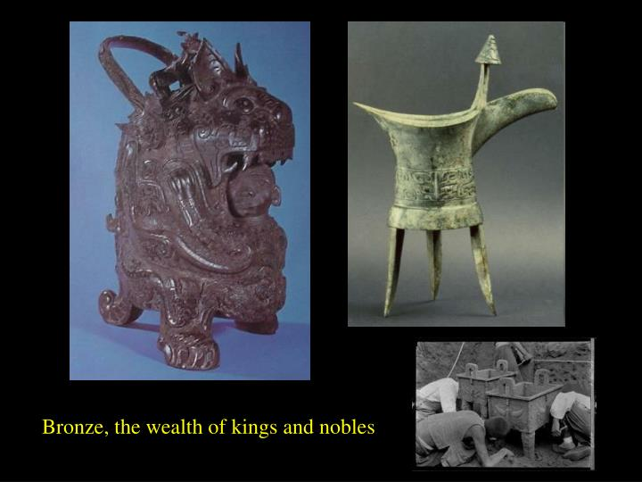 Bronze, the wealth of kings and nobles