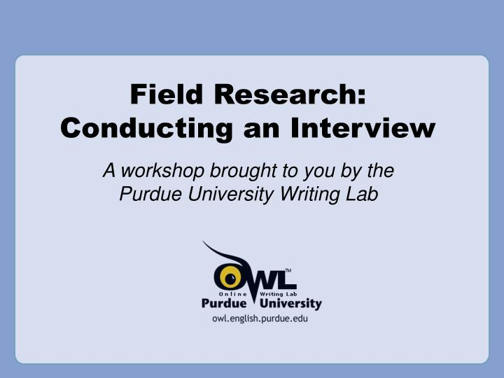 Field research conducting an interview