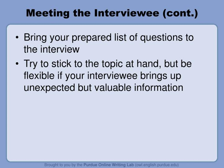 Meeting the Interviewee (cont.)