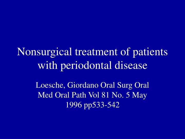 Nonsurgical treatment of patients with periodontal disease