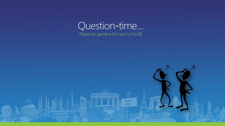 Question-time…